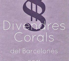 Cicle: Divendres corals del Barcelonès 2011